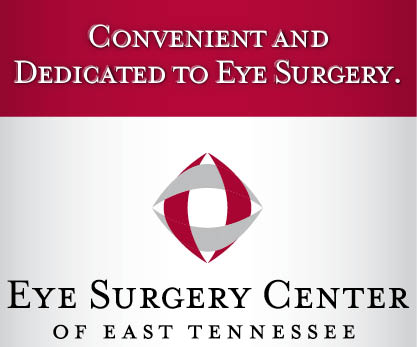 Convenient and Dedicated to Eye Surgery at the Eye Surgery Center of East Tennessee