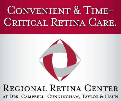 Convenient & Time-Critical Retina Care. Regional Retina Center at Drs. Campbell, Cunningham, Taylor & Haun